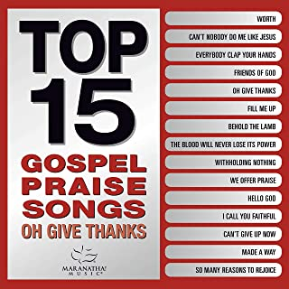 Book Cover: Top 15 Gospel Praise Songs - Oh Give Thanks