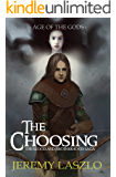 The Choosing: Age of the Gods (The Blood and Brotherhood Saga Book 1)