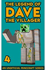 Dave the Villager 4: An Unofficial Minecraft Book (The Legend of Dave the Villager) Kindle Edition
