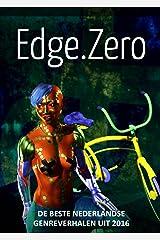 EdgeZero: de beste Nederlandse genreverhalen van 2016 (Dutch Edition) Kindle Edition