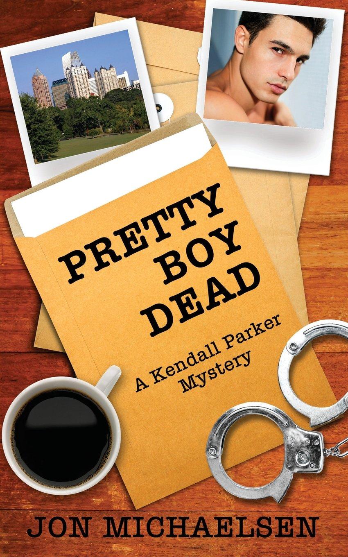 Download Pretty Boy Dead - A Kendall Parker Mystery PDF
