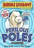 Perilous Poles (Horrible Geography Handbooks)