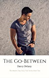 The Go-Between: The Modern Day Fairy Tale Series Book Two