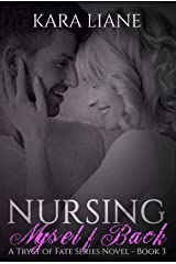 Nursing Myself Back: (A Tryst of Fate Series Novel - Book 3) Kindle Edition