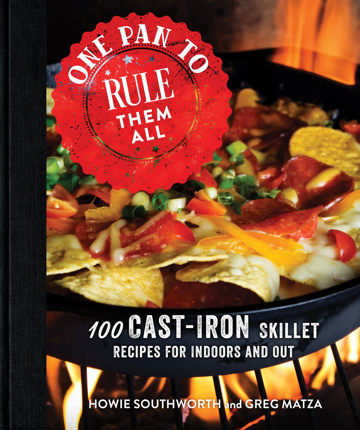 One Pan to Rule Them All: 100 Cast-Iron Skillet Recipes for Indoors and Out Hardcover – July 5, 2016 Howie Southworth Greg Matza Good Books 1680991302