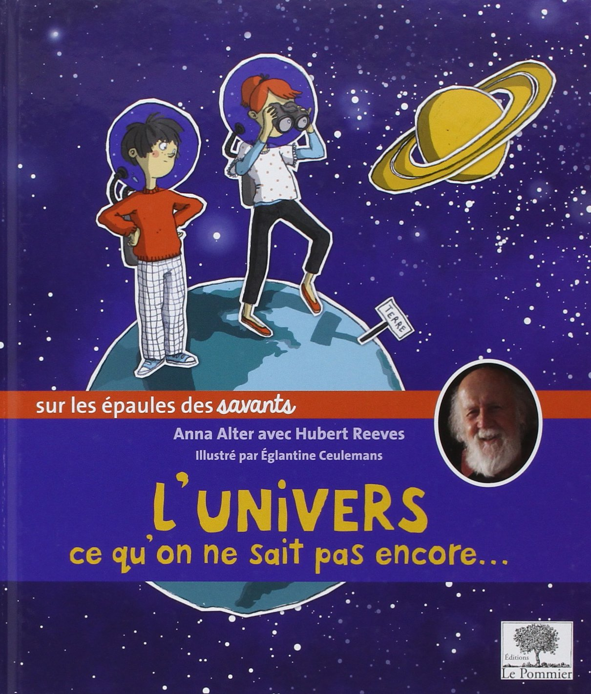 L'Univers, ce qu'on ne sait pas encore... Album – 11 juin 2013 Anna Alter Hubert Reeves Eglantine Ceulemans L' Univers