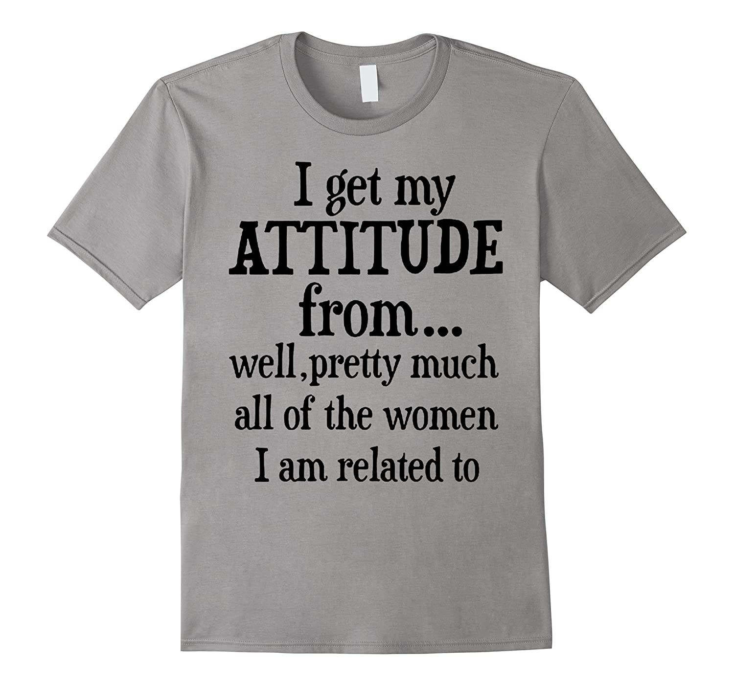i get my attitude pretty much all of women related t-shirt-Vaci
