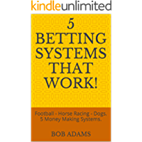 5 Betting Systems That Work!: Football - Horse