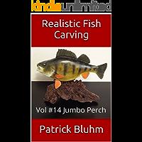 Realistic Fish Carving: Vol #14 Jumbo Perch