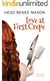 Love at First Crepe: A Romantic Comedy (Sweet Escape Book 1)