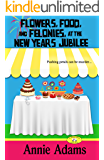 Flowers, Food, and Felonies at the New Year's Jubilee: A Flower Shop Mystery Novella (The Flower Shop Mystery Series Book 4)