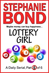 LOTTERY GIRL: part 6 of 6 Kindle Edition