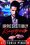 Irresistibly Rugged (Brothers-in-Revenge Book 6)