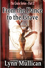 From the Dance to the Grave Kindle Edition