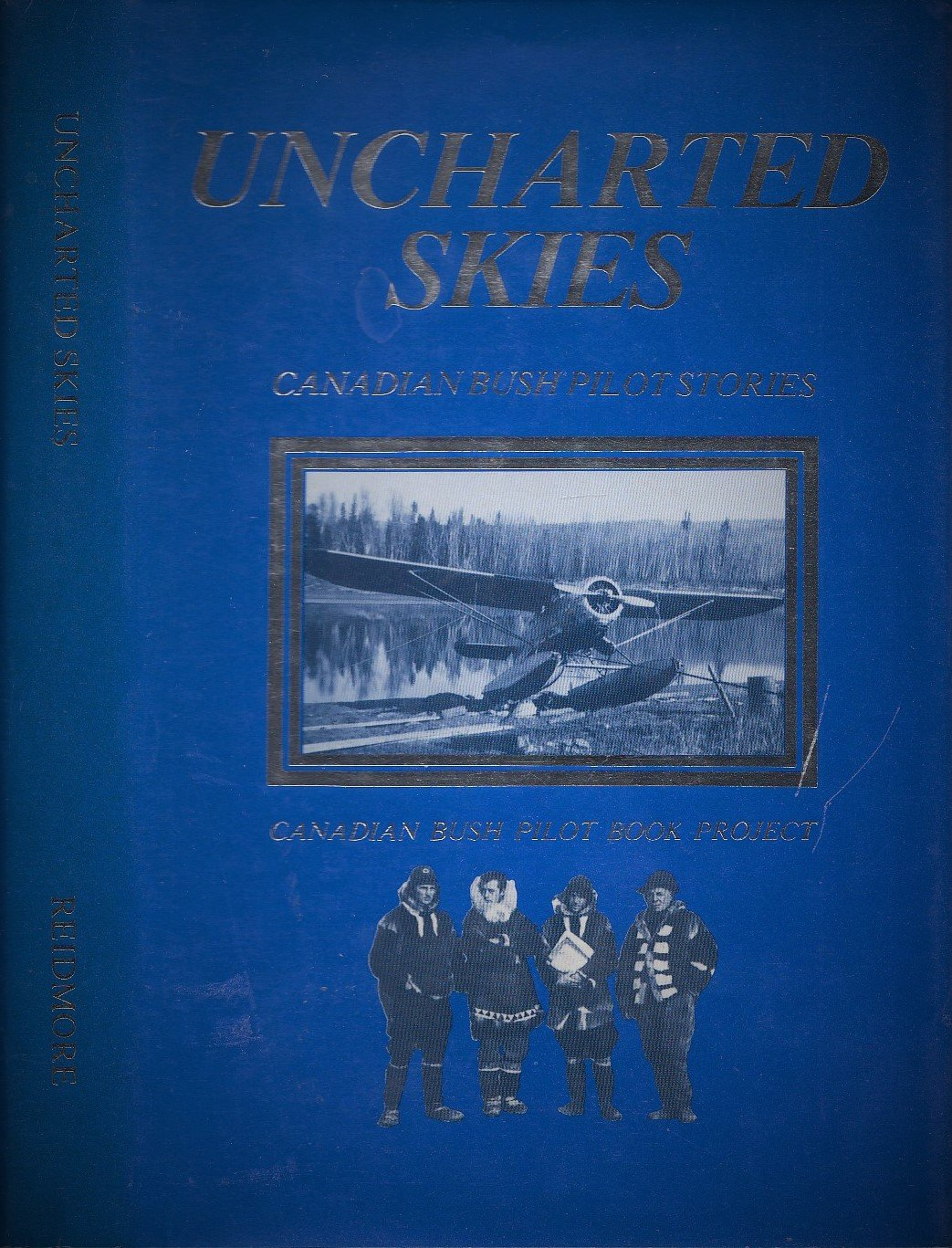 Uncharted skies: Canadian bush pilot stories, HENRY, Walter - Editor