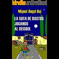 La sota de bastos jugando al béisbol (Spanish Edition)