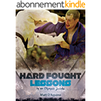 Judo: Hard Fought Lessons by an Olympic Judoka (English Edition)