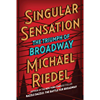 Singular Sensation: The Triumph of Broadway book cover