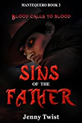 Sins of the Father: MANTEQUERO BOOK 3 (The Mantequero Series) Kindle Edition