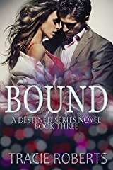 Bound: The Destined Series, Book 3 Kindle Edition