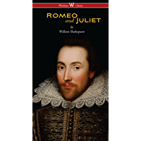 Romeo and Juliet (Wisehouse Classics Edition) (English Edition)