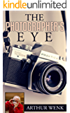 The Photographer's Eye: Seeing with a Camera