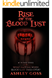 Rise of the Blood Lust (Rise Series Book 1)