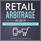 Retail Arbitrage in 2019: The Real Blueprint for