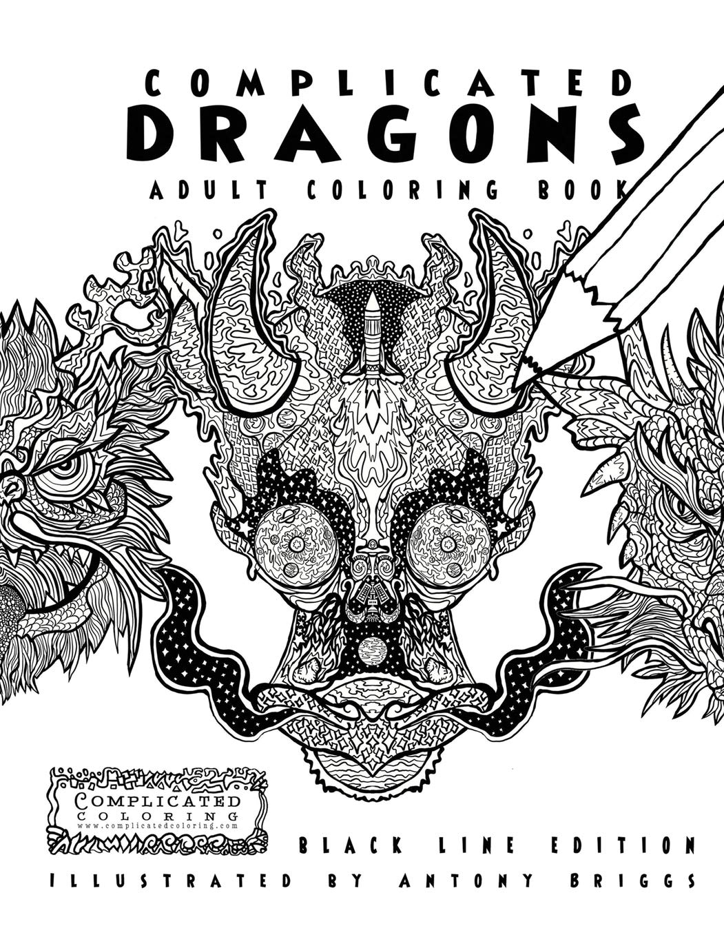 - Complicated Dragons - Adult Coloring Book: Black Line Edition