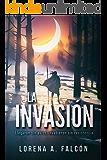 La invasión: Llegaron sin aviso, invadieron sin resistencia. (Spanish Edition)