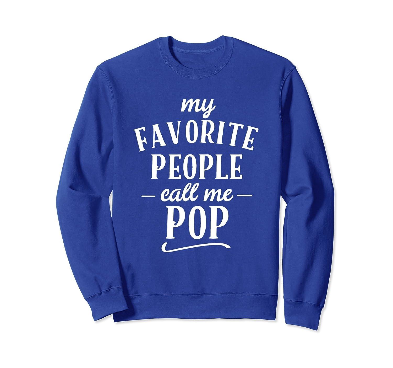 My Favorite People Call Me Pop Sweatshirt Apparel-alottee gift