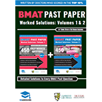BMAT Past Paper Worked Solutions Volume 1 & 2: 2003 - 2016, Fully worked answers to 900+ Questions, Detailed Essay Plans, BioMedical Admissions Test Book, ... answers to every  question (English Edition)