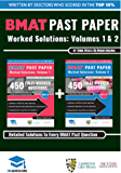 BMAT Past Paper Worked Solutions Volume 1 & 2: 2003 - 2016, Fully worked answers to 900+ Questions, Detailed Essay Plans, BioMedical Admissions Test Book, Fully worked answers to every  question