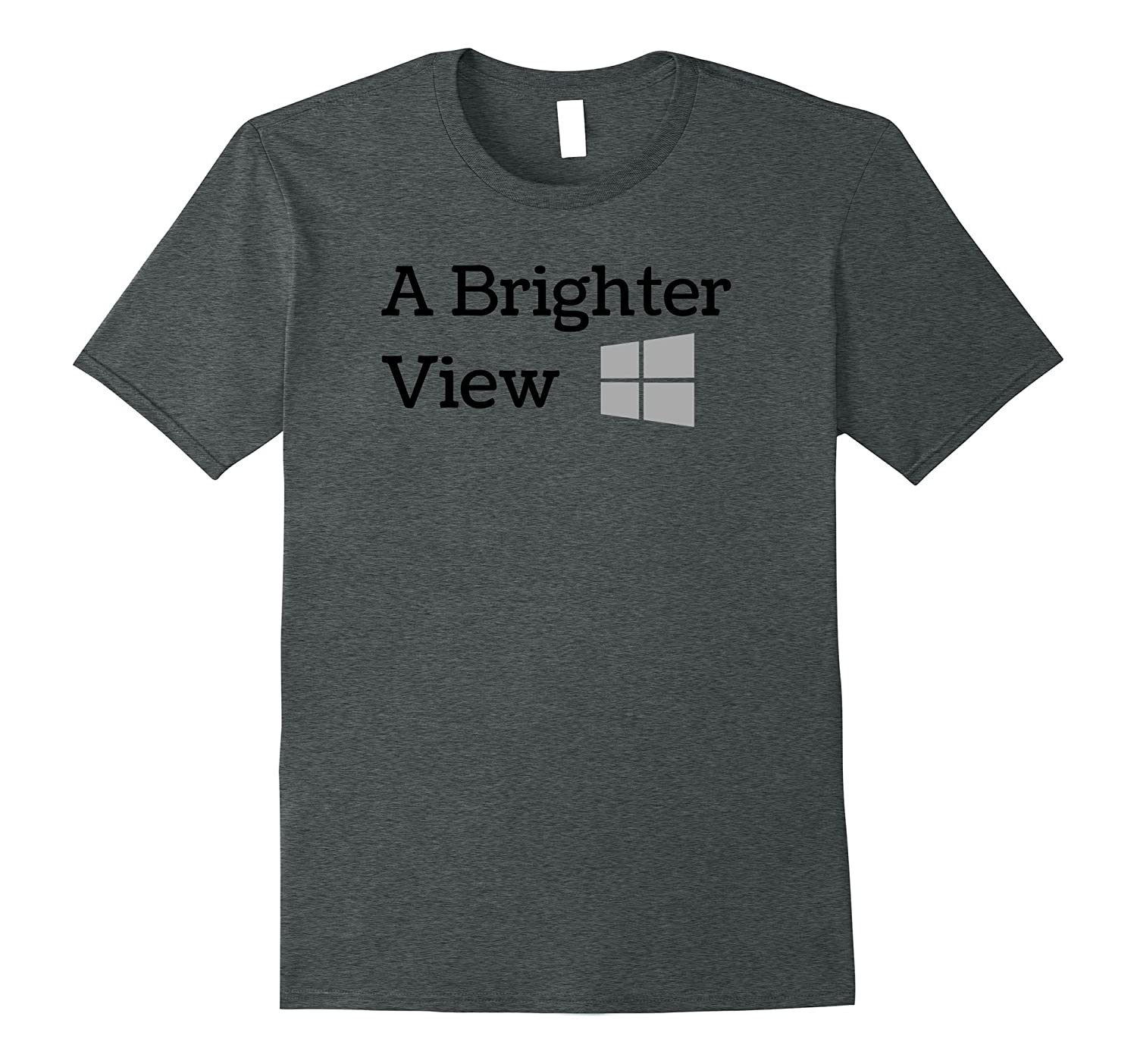 A Brighter View on Life T Shirt for a Happy Life-TH