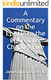 A Commentary on the Epistle to the Ephesians, Chapter Five