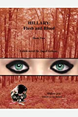Hillary: Flesh and Blood Kindle Edition