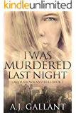 I Was Murdered Last Night (Olivia Brown Mysteries Book 1)