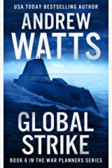 Global Strike (The War Planners Book 6) Kindle Edition