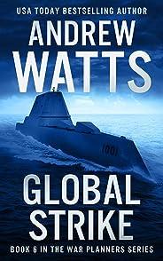 Global Strike (The War Planners Book 6)