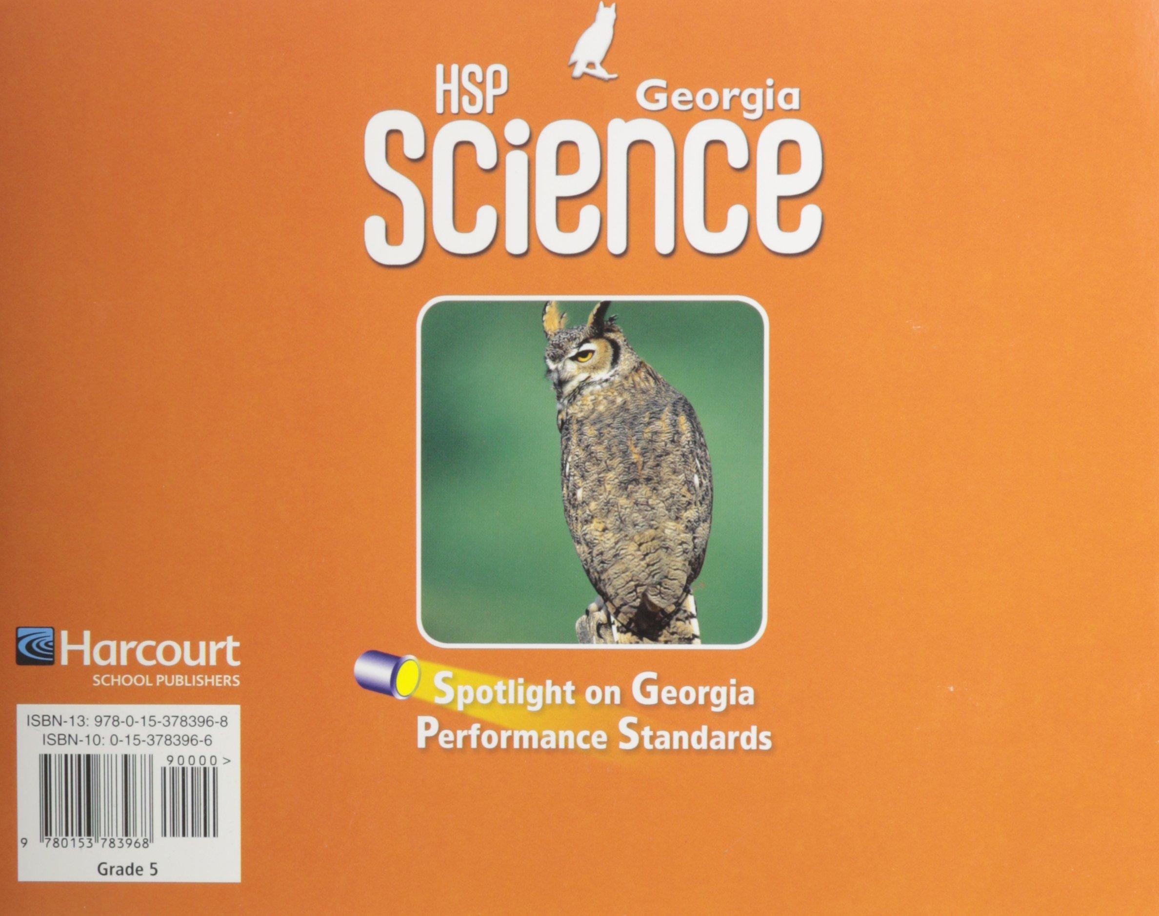 Harcourt School Publishers Science: GA Spotlight/Performance Standard  Student Edition Science 09 Grade 5: HARCOURT SCHOOL PUBLISHERS:  9780153783968: ...