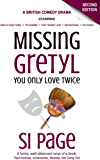 Missing Gretyl: You Only Love Twice (comedy drama)