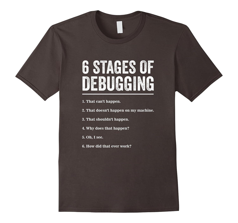 6 Stages of Debugging Bug Coding Computer Programmer T-Shirt-Art