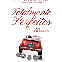 Totalmente Perfeitos: Bem Casados (Portuguese Edition) Sep 19, 2018