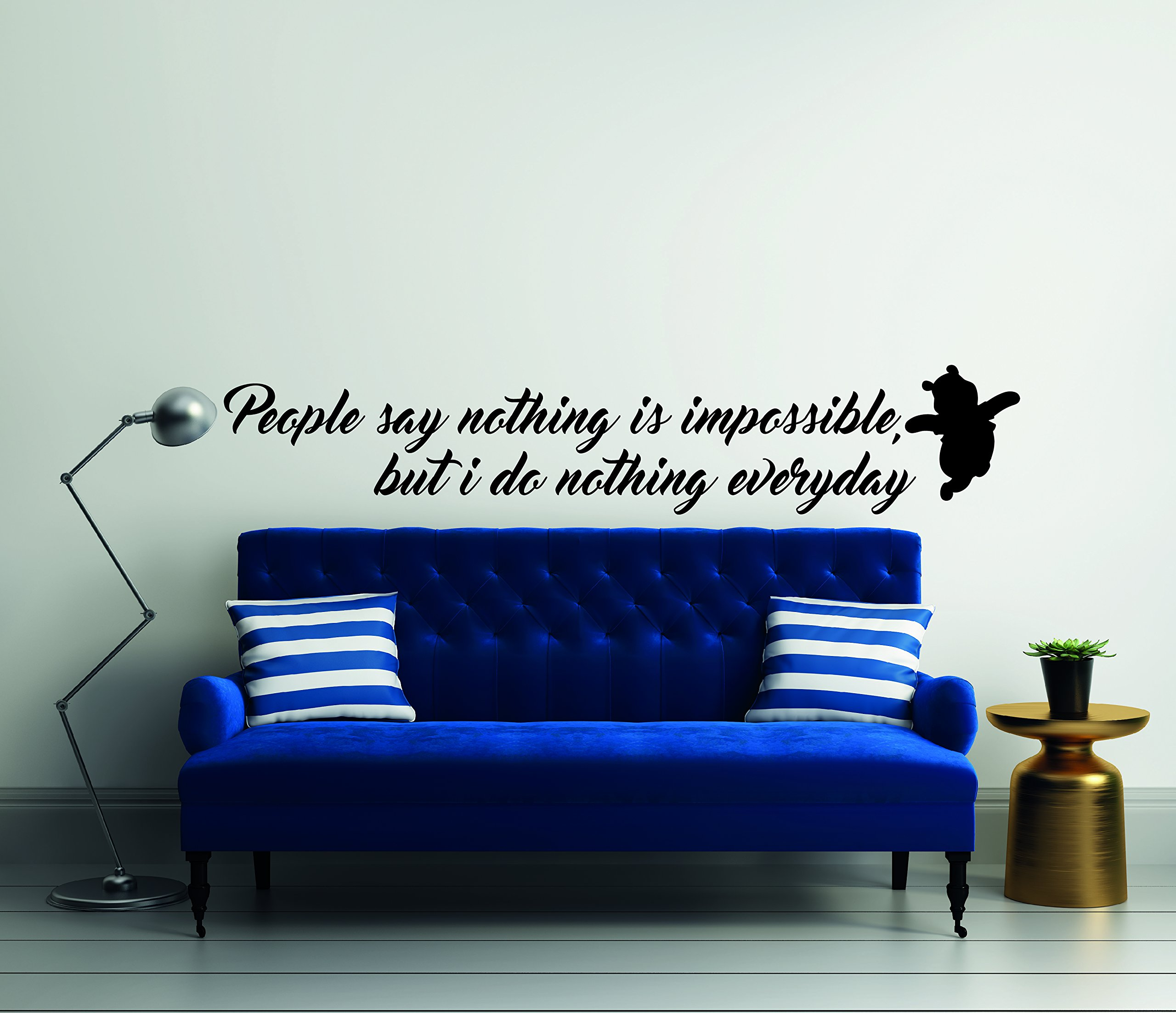 People Say Nothing Is Impossible but I Do Nothing Everyday - A.A Milne- Winnieh The Pooh- Theme Neverland Quotes - Wall Decal For Home Bedroom Living Room