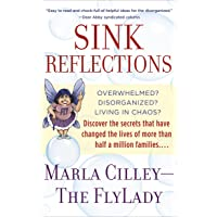Sink Reflections: Overwhelmed? Disorganized? Living in Chaos? Discover the Secrets...