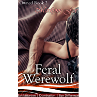 Feral Werewolf: Exhibitionism | Domination | Size Difference (Owned Book 2)