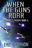 When the Guns Roar (Siobhan Dunmoore Book 6)