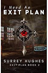I Need An Exit Plan: A supernatural story of a man who must confront a demon Kindle Edition