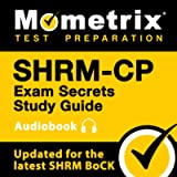 SHRM-CP Exam Secrets Study Guide: SHRM Test Review for the Society for Human Resource Management Certified Professional…