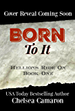 Born to It: Hellions Motorcycle Club (Hellions Ride On Book 1)